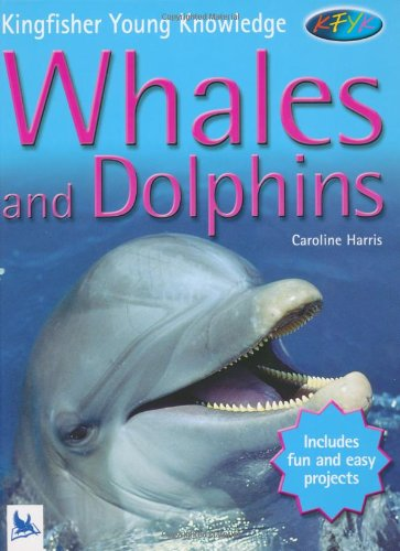 Read Online Whales and Dolphins (Kingfisher Young Knowledge) pdf epub