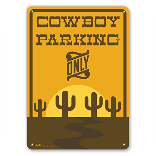 PetKa Signs and Graphics PKWW-0006-RA_10x14 Cowboy parking only Aluminum Sign, 10