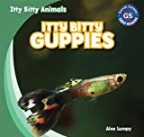 Itty Bitty Guppies, Alex Lumpy, 143399884X