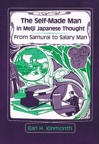 The Self-Made Man in Meiji Japanese Thought: From Samurai to Salary Man