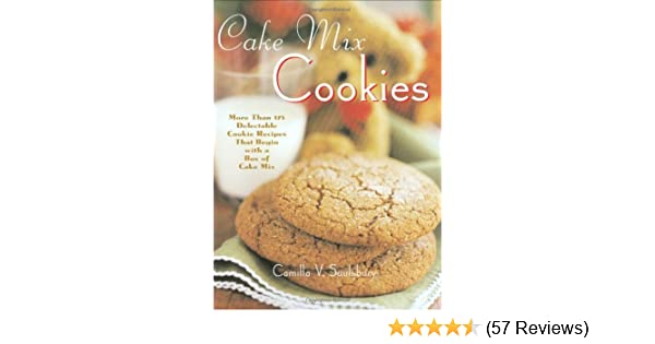 Cake Mix Cookies: More Than 175 Delectable Cookie Recipes That Begin With a Box of Cake Mix - Kindle edition by Camilla V. Saulsbury.