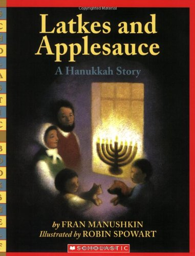 Hannukah Story (Latkes And Applesauce) by Scholastic