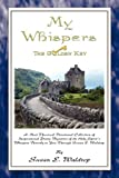 My Whispers [the Golden Key], Susan Elizabeth Waldrop, 0975867725