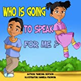 Who Is Going to SPEAK for Me?, Tanesha Hopson, 1490469168