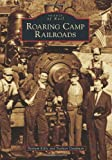 Roaring Camp Railroads, Beniam Kifle and Nathan Goodman, 1467129968