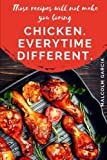 Chicken. Everytime different.: Those recipes will not make you boring