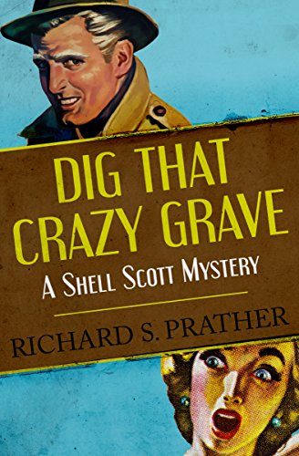 Grave Shell - Dig That Crazy Grave (The Shell Scott Mysteries Book 22)