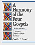 A Harmony of the Four Gospels, Orville E. Daniel, 080105642X