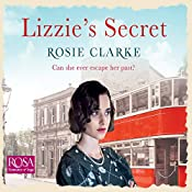 Lizzie's Secret: Workshop Girls, Book 1 | Rosie Clarke