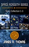 Joe Devlin, the Space Academy Series Story Collection: Books 1-3