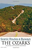 img - for Scenic Routes & Byways the Ozarks: Including The Ouachita Mountains by Don Kurz (2013-05-21) book / textbook / text book