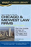 Vault Guide to the Top Chicago and Midwest Law Firms, Vera Djordjevich and Vault Staff, 1581314604
