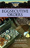 Eggsecutive Orders (A White House Chef Mystery Book 3)