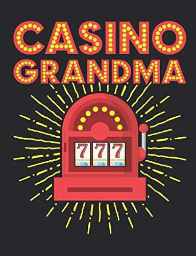 Casino Grandma: Casino Notebook, Blank Paperback Book for Gamblers, Gambling Log (List Of Slot Machines In Las Vegas Casinos)