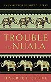 Trouble in Nuala (The Inspector de Silva Mysteries) (Volume 1) by  Harriet Dorothy Steel in stock, buy online here