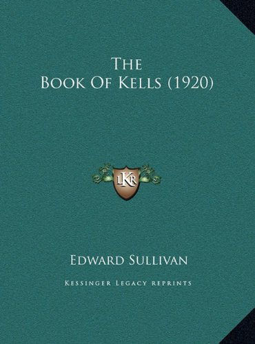 The Book Of Kells (1920), by Edward Sullivan