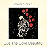 Buy Drivin' N' Cryin' / Live The Love Beautiful New or Used via Amazon