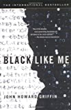 img - for Black Like Me by John Howard Griffin (2003-05-06) book / textbook / text book