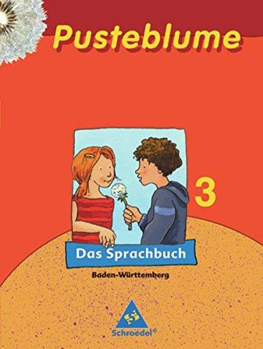 Pusteblume. Das Sprachbuch - Ausgabe 2004 Baden-Württemberg: Schülerband 3
