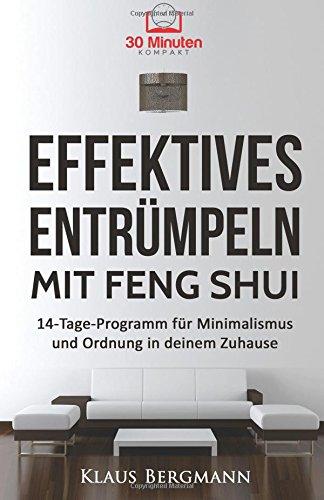 effektives-entrmpeln-mit-feng-shui-das-14-tage-programm-fr-minimalismus-und-ordnung-in-deinem-zuhause-minimalismus-entrmpeln-im-alltag-haushalt-minimalismus-leben-glck