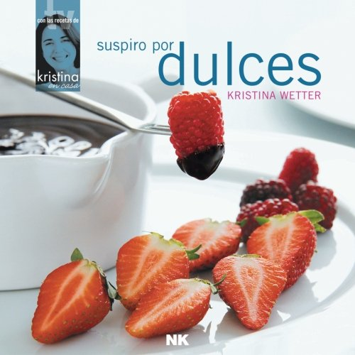 Suspiro por dulces (Spanish Edition) by Kristina Wetter