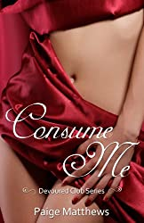 Consume Me (Dominate Me: A Devoured Club Novel Book 2)