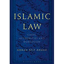 Islamic Law: Cases, Authorities and Worldview