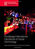 img - for Routledge International Handbook of Visual Criminology (Routledge International Handbooks) book / textbook / text book