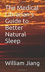 The Medical Librarian's Guide to Better Natural Sleep