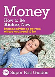 Money: How to Be Richer, Now (English Edition)