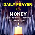 Daily Prayer for Money: Reveal God's Power and Strength with Daily Prayers | Jerry West
