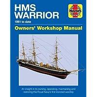 HMS Warrior Owners' Workshop Manual: 1861 to Date (Haynes Manuals)