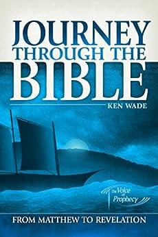Journey Through the Bible 3 - Matthew to Revelation by [Wade, Ken]