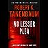 No Lesser Plea (The Butch Karp and Marlene Ciampi Series Book 1)