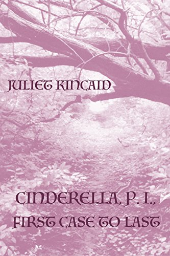 Cinderella, P. I., First Case to Last (The Cinderella, P. I. Mysteries Book 5