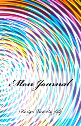 Mon Journal: Journal intime/Carnet de Secrets/Cahier quotidien - Design Original Moderne 2 (French Edition) ebook