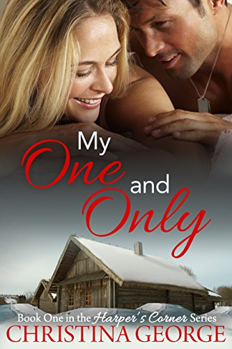 My One and Only: A Friends to Lovers Romance - Book One in the Harper's Corner Series by [George, Christina]