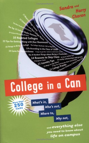 Download College in a Can: What's in, Who's out, Where to, Why not, and everything else you need to know about life on campus pdf epub