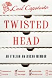 Twisted Head, Carl Capotorto, 076792861X