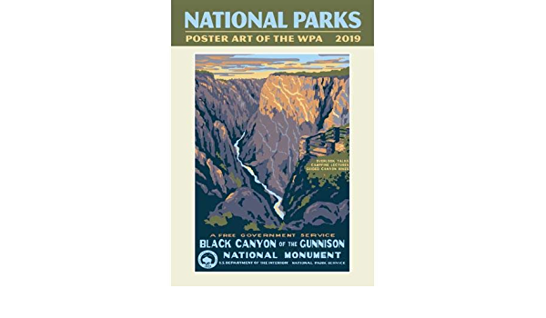 Amazon Com 2019 National Parks Poster Art Of The Wpa Poster Calendar Everything Else