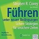 Führen unter neuen Bedingungen: Sichere Strategien für unsichere Zeiten Hörbuch von Stephen R. Covey, Bob Whitman Gesprochen von: Heiko Grauel, Gabi Franke