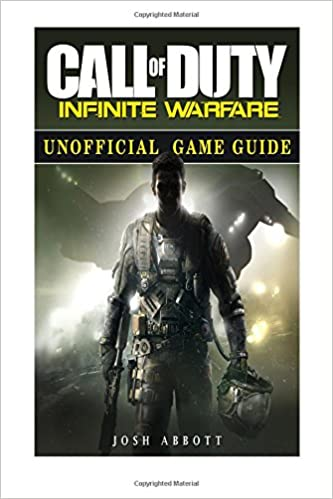 Call of Duty Infinite Warfare Unofficial Game Guide: Amazon