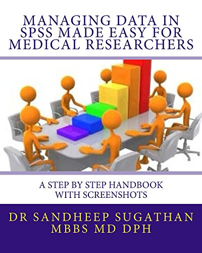 Managing Data in SPSS Made Easy For Medical Researchers (Biostatistics for Medical Researchers Book 1) Pdf