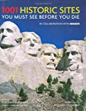 img - for 1001 Historic Sites You Must See Before You Die book / textbook / text book