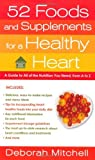 52 Foods and Supplements for a Healthy Heart, Deborah Mitchell, 0312373155