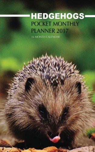 Download Hedgehogs Pocket Monthly Planner 2017: 16 Month Calendar PDF
