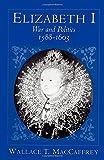Elizabeth I: War and Politics, 1588-1603