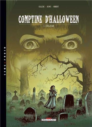 Comptine d'Halloween, tome 3 : Révélations -