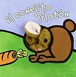 El conejito Glotón (Castellano - A Partir De 0 Años - Manipulativos (Libros Para Tocar Y Jugar), Pop-Ups - Librodedos)