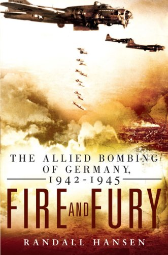 Fire and Fury: The Allied Bombing of Germany, 1942-1945 ebook